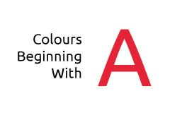 Colours beginning with the letter A