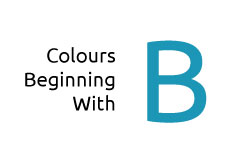 Colours beginning with the letter B