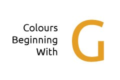 Colours beginning with the letter G