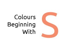 Colours beginning with the letter S