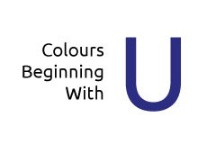 Colours beginning with the letter U