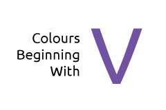 Colours beginning with the letter V